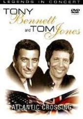 Legends In Concert:  Tony Bennett And Tom Jones - Atlantic Crossing on DVD