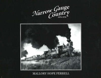 Narrow Gauge Country, 1870-1970 by Mallory Hope Ferrell image