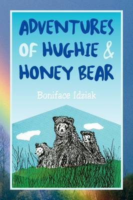 Adventures of Hughie & Honey Bear by Boniface Idziak image