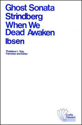 Ghost Sonata and When We Dead Awaken by August Strindberg