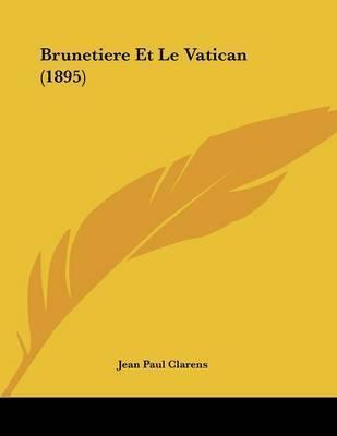 Brunetiere Et Le Vatican (1895) by Jean Paul Clarens