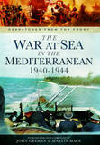 The War at Sea in the Mediterranean 1940-1944 by John Grehan
