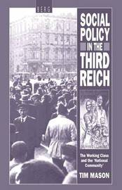 Social Policy in the Third Reich by Timothy W. Mason