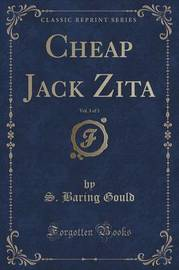 Cheap Jack Zita, Vol. 3 of 3 (Classic Reprint) by S Baring.Gould