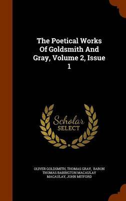 The Poetical Works of Goldsmith and Gray, Volume 2, Issue 1 by Oliver Goldsmith image