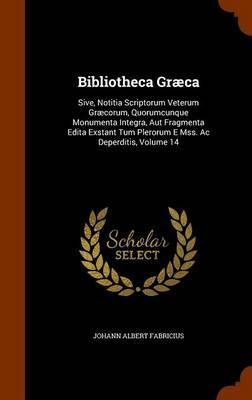 Bibliotheca Graeca by Johann Albert Fabricius