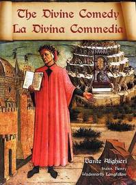 The Divine Comedy / La Divina Commedia - Parallel Italian / English Translation by Dante Alighieri