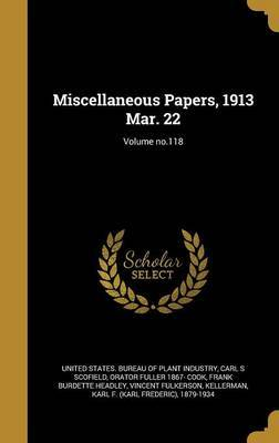 Miscellaneous Papers, 1913 Mar. 22; Volume No.118 by Carl S Scofield