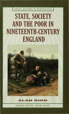 State, Society and the Poor in Nineteenth-Century England by A. Kidd image