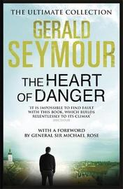 The Heart of Danger by Gerald Seymour