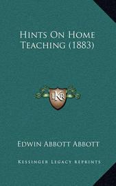 Hints on Home Teaching (1883) by Edwin Abbott Abbott