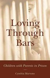 Loving Through Bars by Cynthia Martone