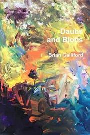 Daubs and blobs by Brian Galliford