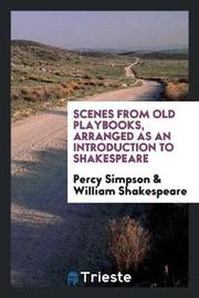 Scenes from Old Playbooks, Arranged as an Introduction to Shakespeare by Percy Simpson image