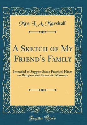 A Sketch of My Friend's Family by Mrs L a Marshall image