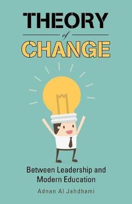 Theory of Change by Adnan Al Jahdhami