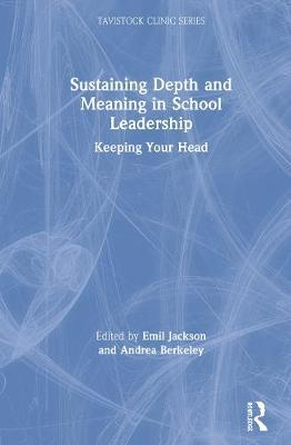 Sustaining Depth and Meaning in School Leadership