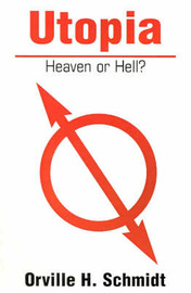 Utopia: Heaven or Hell? by Orville H. Schmidt image