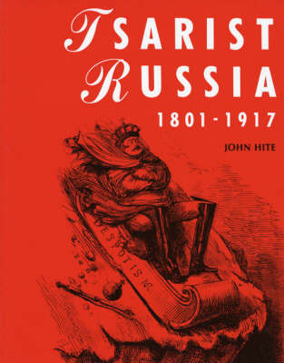 Czarist Russia, 1801-1917 by John Hite image