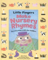 Little Fingers Make Nursery Rhymes by Elizabeth Walton
