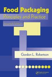 Food Packaging: Principles and Practice by Gordon L Robertson image