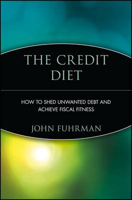 The Credit Diet by John Fuhrman image