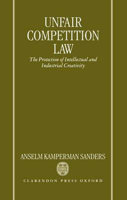 Unfair Competition Law by Anselm Kamperman Sanders image