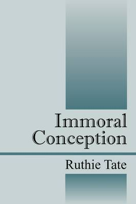 Immoral Conception by Ruthie Tate image