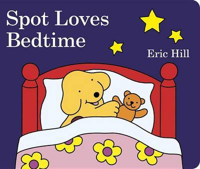 Spot Loves Bedtime by Eric Hill