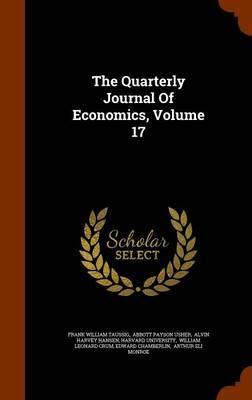 The Quarterly Journal of Economics, Volume 17 by Frank William Taussig