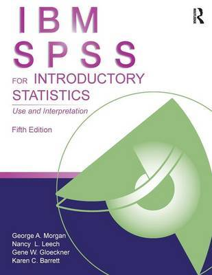 IBM SPSS for Introductory Statistics by George A Morgan