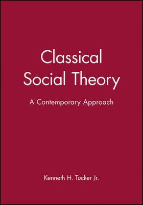 Classical Social Theory by Kenneth H Tucker image