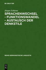 Sprachenwechsel - Funktionswandel - Austausch Der Denkstile: Die Universitat Freiburg Zwischen Latein Und Deutsch by Ja1/4rgen Schiewe