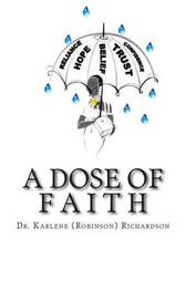 A Dose of Faith by Karlene Robinson