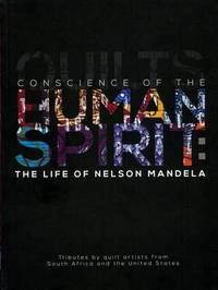Conscience of the Human Spirit: The Life of Nelson Mandela