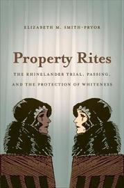 Property Rites by Elizabeth M Smith-Pryor