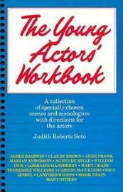 The Young Actor's Workbook by Judith Roberts Seto