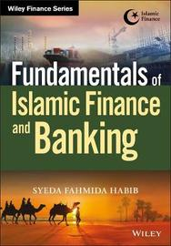 Fundamentals of Islamic Finance and Banking by Syeda Fahmida Habib