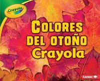 Colores del Oto o Crayola (R) (Crayola (R) Fall Colors) by Mari C Schuh image