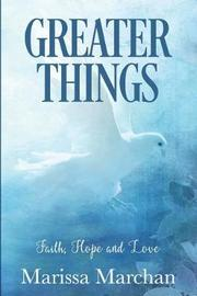 Greater Things by Marissa Marchan image