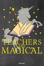 Teachers Are Magical by Faculty Loungers