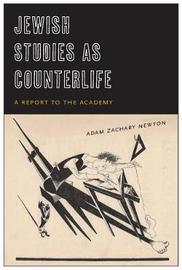 Jewish Studies as Counterlife by Adam Zachary Newton
