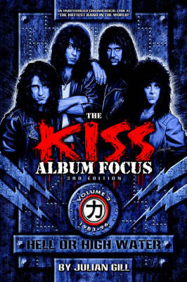 The Kiss Album Focus, Vol II by Julian Gill image