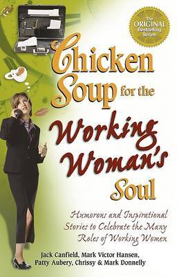 Chicken Soup for the Working Womans Soul by Jack and Hansen Canfield image