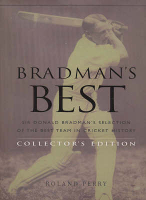 Bradman's Best Collector's Edition: Collector's Edition by Roland Perry