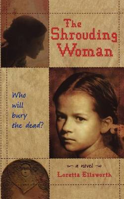 The Shrouding Woman by Loretta Ellsworth