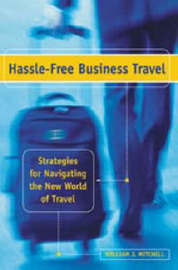 Hassle-free Business Travel: Strategies for Navigating the New World of Travel by William J Mitchell image