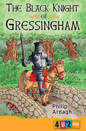The Black Knight Of Gressingham by Philip Ardagh