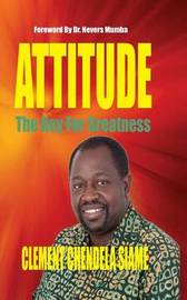 Attitude: The Keys for Greatness by Clement Chendela Siame image