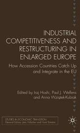 Industrial Competitiveness and Restructuring in Enlarged Europe by Paul J.J. Welfens